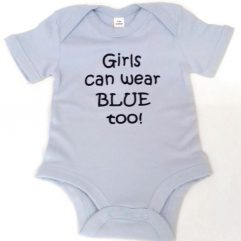 Girls can wear blue too - Baby Vest